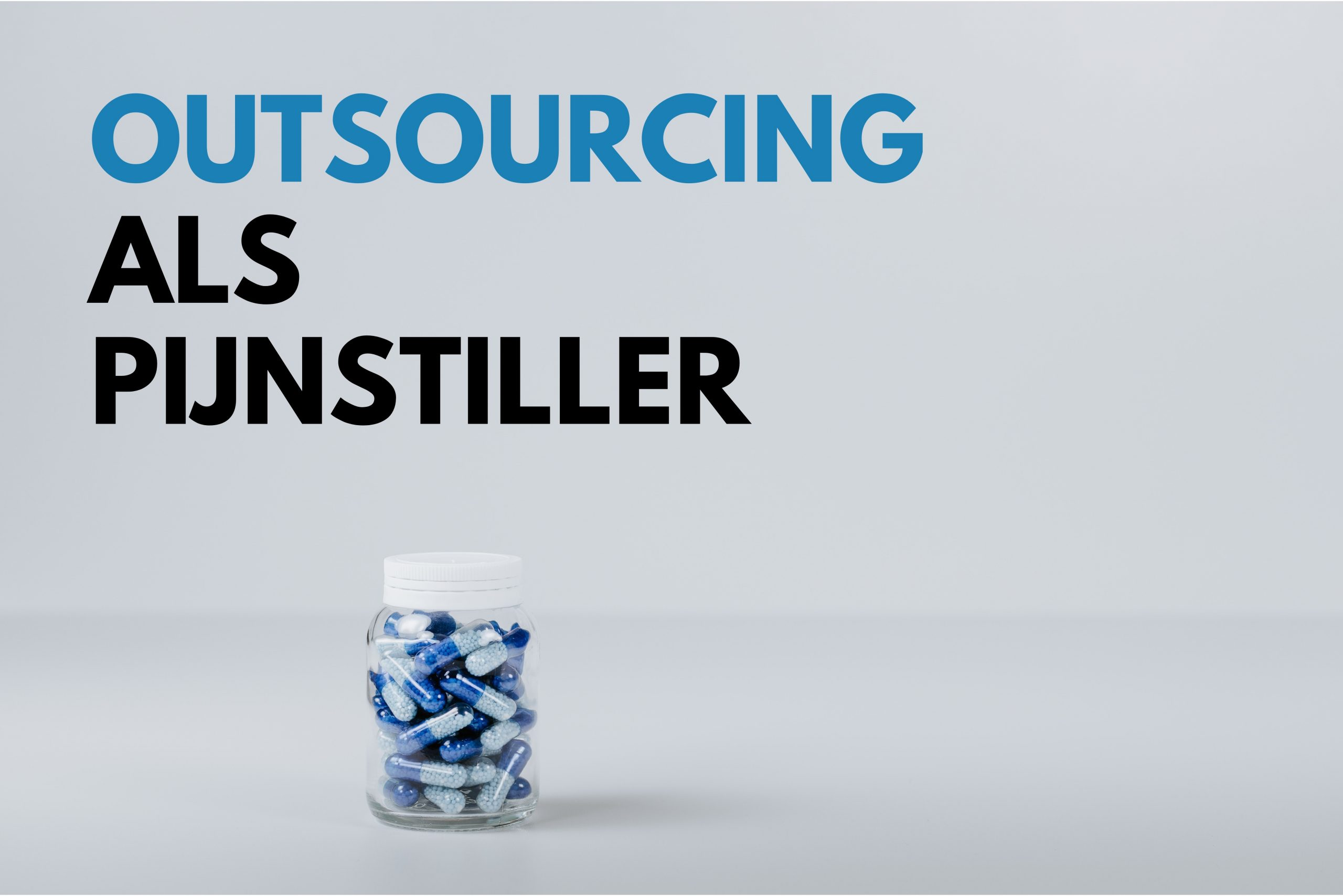 Outsourcing als pijnstiller