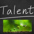 Talent moet je net als een plant goed blijven verzorgen